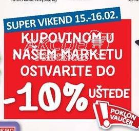 Super vikend 15.-16.02. kupovinom u našem marketu ostvarite 10%uštede