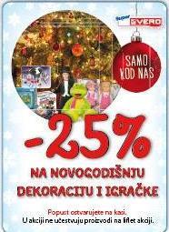 - 25% na novogodišnju dekoraciju i igračke
